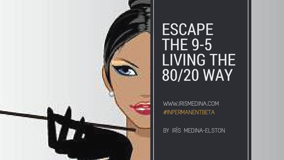 Escapethe 9-5 living the 80_20 way-2